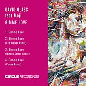 Gimme Love by David Glass