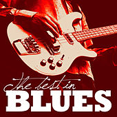Play & Download The Best In Blues by Various Artists | Napster