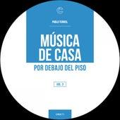 Musica de casa x debajo del piso (vol 3) by Various Artists