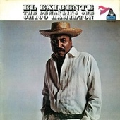 Play & Download El Exigente, The Demanding One by Chico Hamilton | Napster