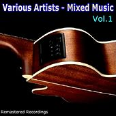 Play & Download Mixed Music Vol. 1 by Various Artists | Napster