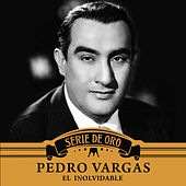 Play & Download El Inolvidable by Pedro Vargas | Napster