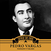 Play & Download Tangos y Valses by Pedro Vargas | Napster