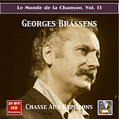 Play & Download Le Monde de la Chanson, Vol. 13: Georges Brassens – Chasse aux papillons (1953-1954) [Remastered 2016] by Georges Brassens | Napster
