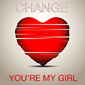 Play & Download You're My Girl by Change | Napster