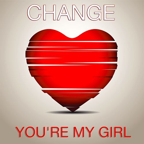 You're My Girl by Change