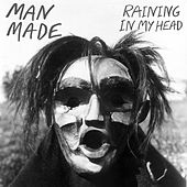 Raining in My Head by Man Made