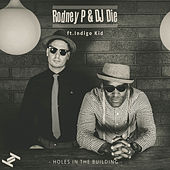 Play & Download Holes In The Building by Rodney P | Napster
