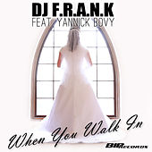 When You Walk In Radio Edit by DJ Frank