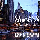 Play & Download Chicago Club House & Deep, Vol. 1 by Various Artists | Napster
