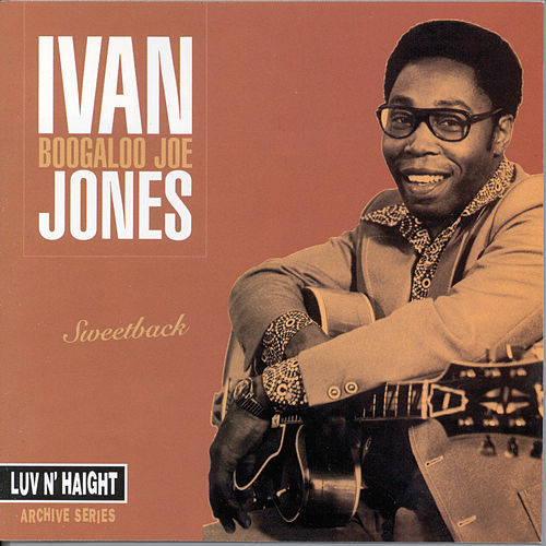 Play & Download Sweetback by Ivan 'Boogaloo Joe' Jones | Napster