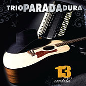 Play & Download 13 Novidades by Trio Parada Dura | Napster
