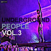 Play & Download Underground People, Vol. 3 by Various Artists | Napster
