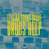 Play & Download Drugs Help by Telstar Sound Drone | Napster