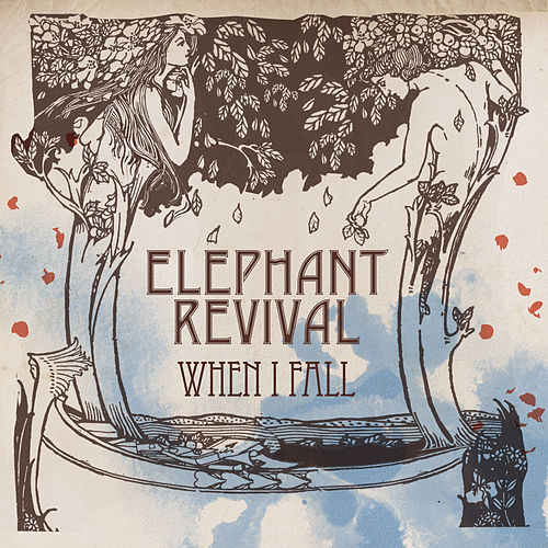Play & Download When I Fall by Elephant Revival | Napster