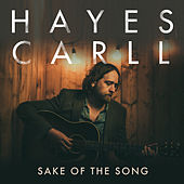 Sake of the Song by Hayes Carll