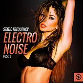Play & Download Static Frequency: Electro Noise, Vol. 1 by Various Artists | Napster