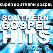 Play & Download Southern Gospel Hits Vol. 2 by Various Artists | Napster