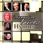 Play & Download Signature Voices: Hymns Volume 1 by Various Artists | Napster