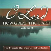 Play & Download O Lord How Great Thou Art, Vol. 2 by Various Artists | Napster