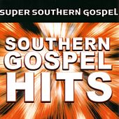 Play & Download Super Southern Gospel Hits by Various Artists | Napster