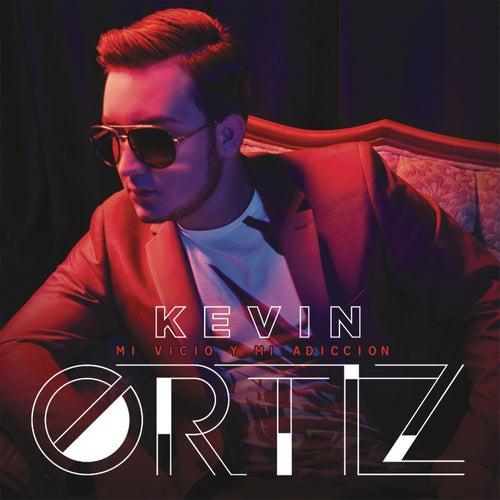Play & Download Mi Vicio y Mi Adicción by Kevin Ortiz | Napster