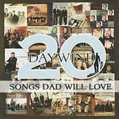 Play & Download Daywind: 20 Songs Dad Will Love by Various Artists | Napster