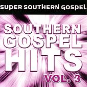 Play & Download Southern Gospel Hits Vol. 3 by Various Artists | Napster