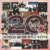 Play & Download Daywind: 20 Songs Mom Will Love by Various Artists | Napster