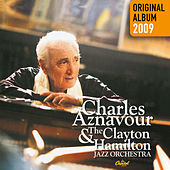 Play & Download Charles Aznavour & The Clayton-Hamilton Jazz Orchestra by Charles Aznavour   Napster