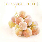 Play & Download Classical Chill by Various Artists | Napster