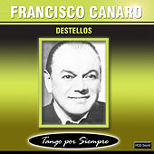 Play & Download Destellos by Francisco Canaro | Napster
