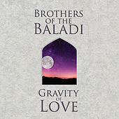 Gravity of Love by Brothers Of The Baladi
