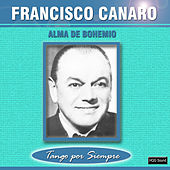 Play & Download Alma de Bohemio by Francisco Canaro | Napster