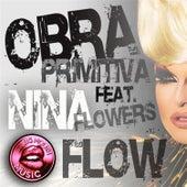 El Flow (feat. Nina Flowers) by Obra Primitiva