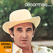 Play & Download Désormais ... by Charles Aznavour | Napster