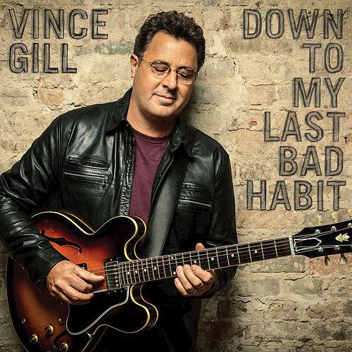 Play & Download Down To My Last Bad Habit by Vince Gill | Napster