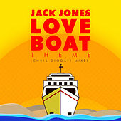 Play & Download Love Boat Theme (Chris Diodati Mixes) by Jack Jones | Napster
