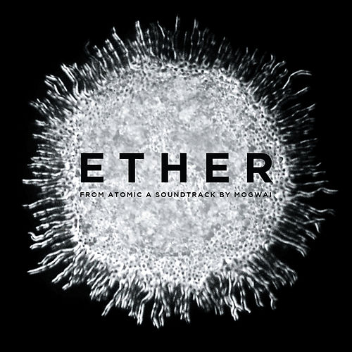 Ether by Mogwai