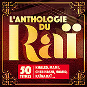 L'anthologie du Raï (50 titres) by Various Artists