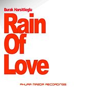 Play & Download Rain Of Love by Burak Harsitlioglu | Napster