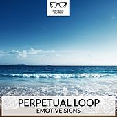 Play & Download Emotive Signs - EP by Perpetual Loop | Napster