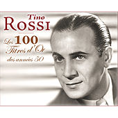 Les 100 titres d'or des années 50 by Tino Rossi