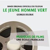 Le jeune homme vert (Bande originale officielle du téléfilm) [Musiques de films, une école française] by Georges Delerue