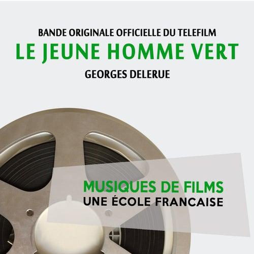 Play & Download Le jeune homme vert (Bande originale officielle du téléfilm) [Musiques de films, une école française] by Georges Delerue | Napster