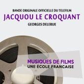 Jacquou le Croquant (Bande originale officielle du téléfilm) [Musiques de films, une école française] by Georges Delerue
