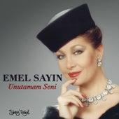 Play & Download Unutamam Seni by Emel Sayin | Napster