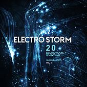 Play & Download Electro Storm, Vol. 1 (20 Electro House Sensations) by Various Artists | Napster