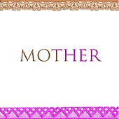 Mother by Everlasting Victory