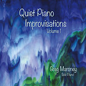 Play & Download Quiet Piano Improvisations, Vol. 1 by Greg Maroney | Napster